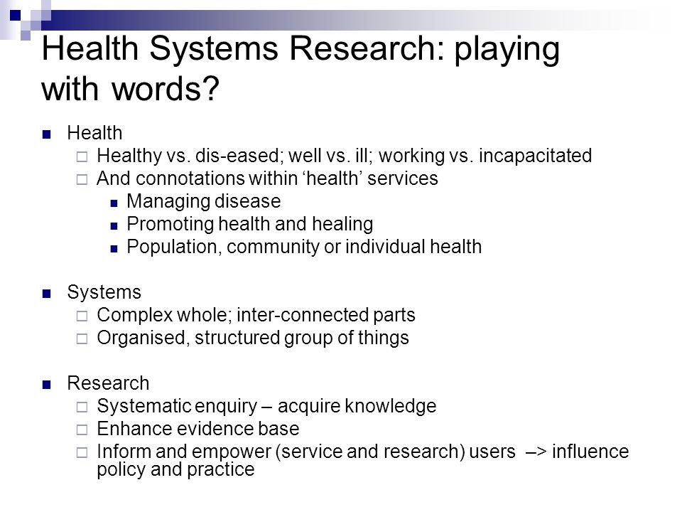 Health Systems Research: playing with words. Health Healthy vs.