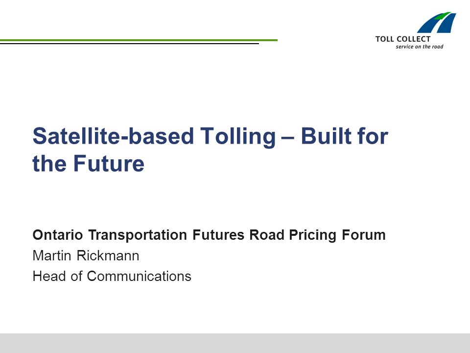 Satellite Based Tolling Built For The Future Ontario