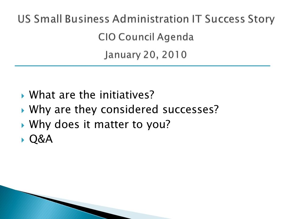 What are the initiatives Why are they considered successes Why does it matter to you Q&A