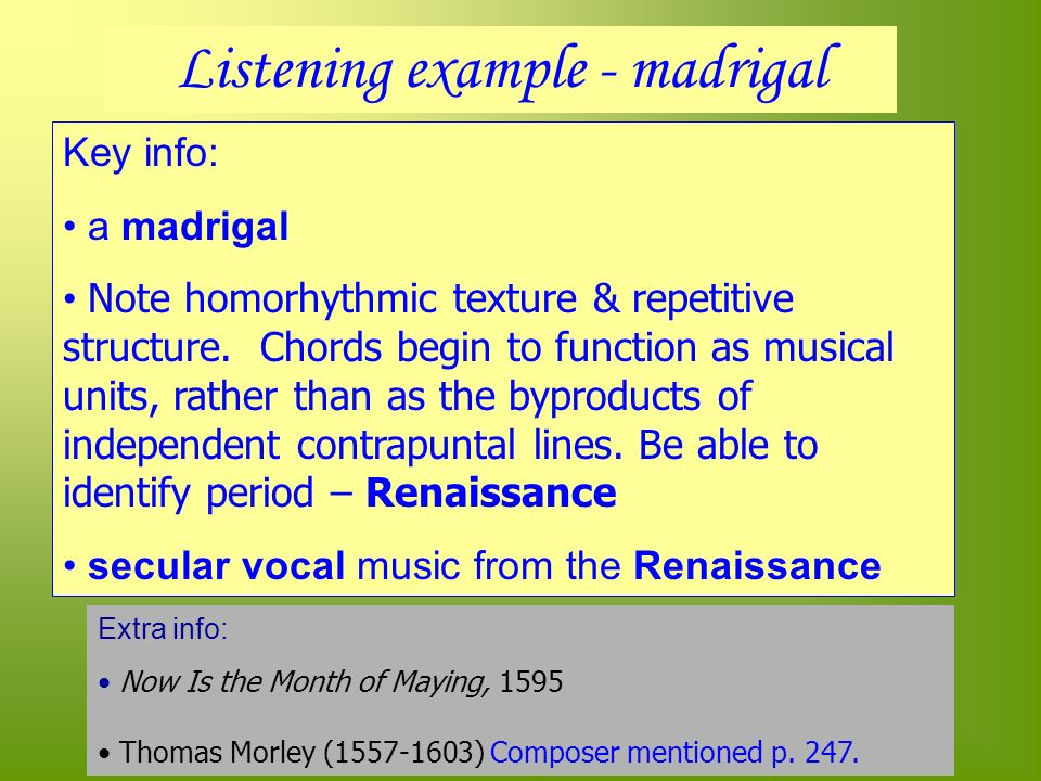 Key info: a madrigal Note homorhythmic texture & repetitive structure.