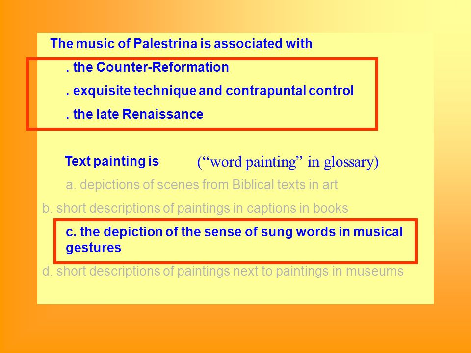 The music of Palestrina is associated with. the Counter-Reformation.