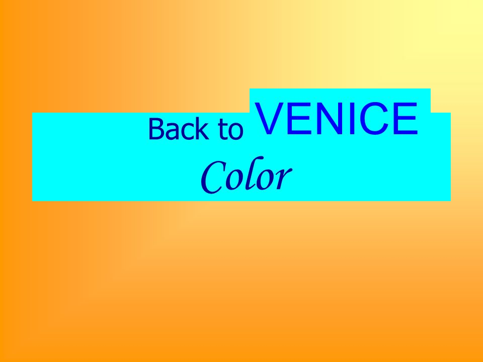Back to Italy – Color VENICE