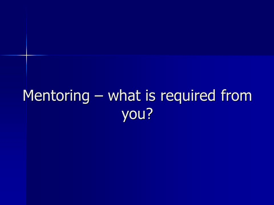 Mentoring – what is required from you