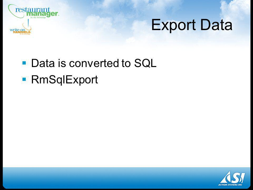 Export Data Data is converted to SQL RmSqlExport