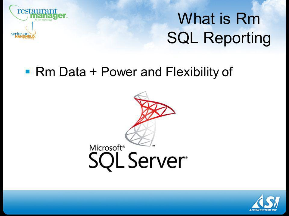 What is Rm SQL Reporting Rm Data + Power and Flexibility of