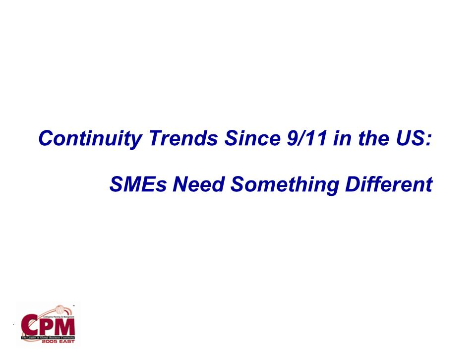 . Continuity Trends Since 9/11 in the US: SMEs Need Something Different