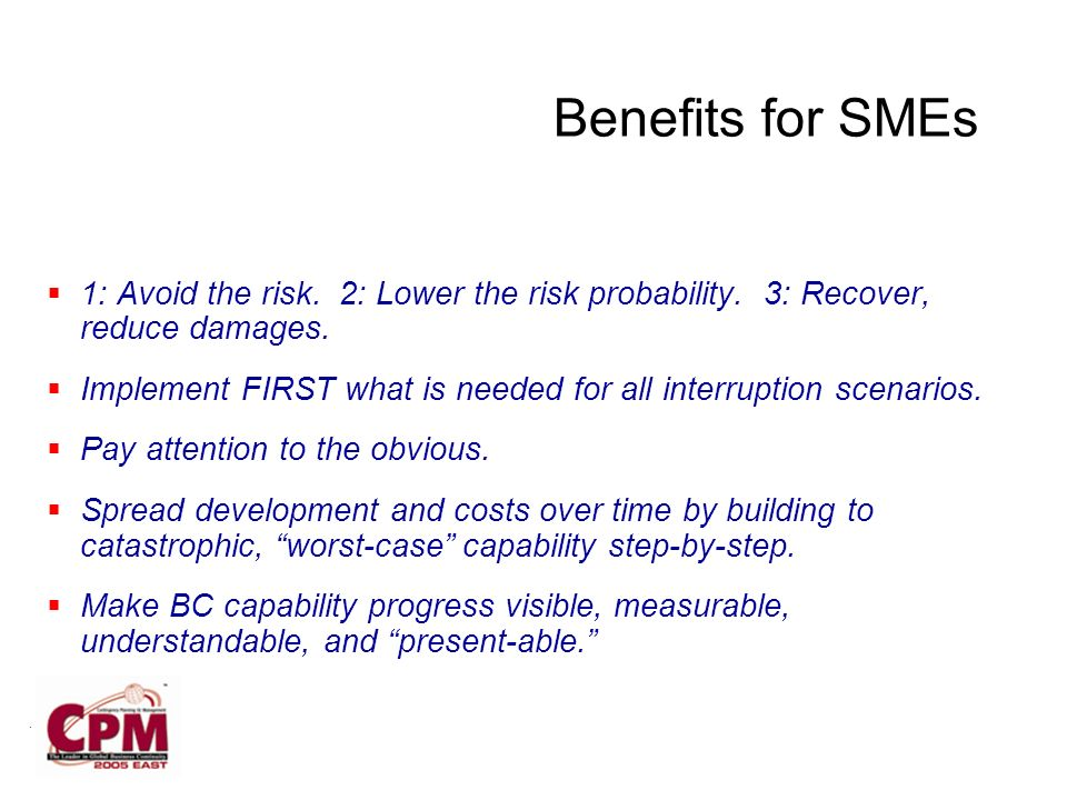 Benefits for SMEs 1: Avoid the risk. 2: Lower the risk probability.
