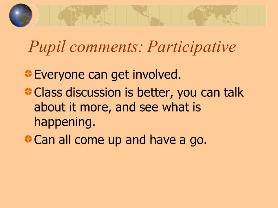Pupil comments: Participative Everyone can get involved.