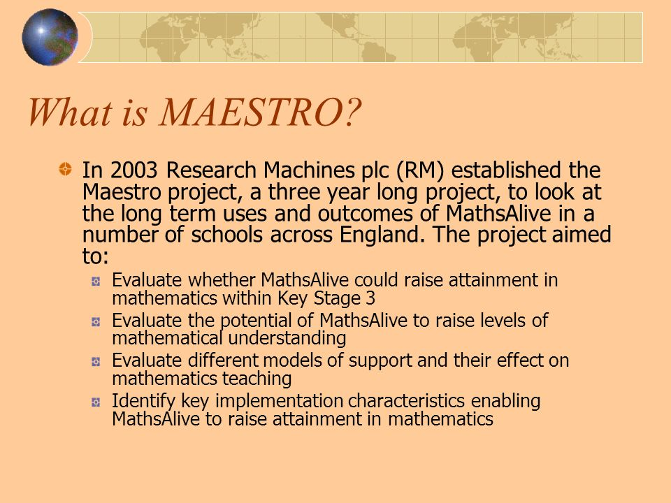 What is MAESTRO.