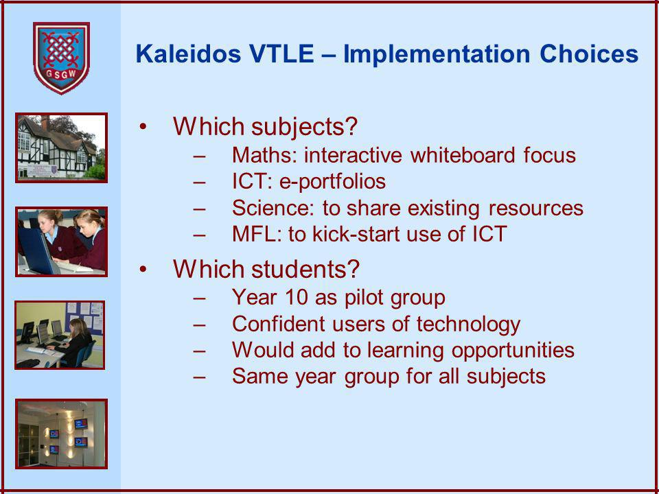Kaleidos VTLE – Implementation Choices Which subjects.