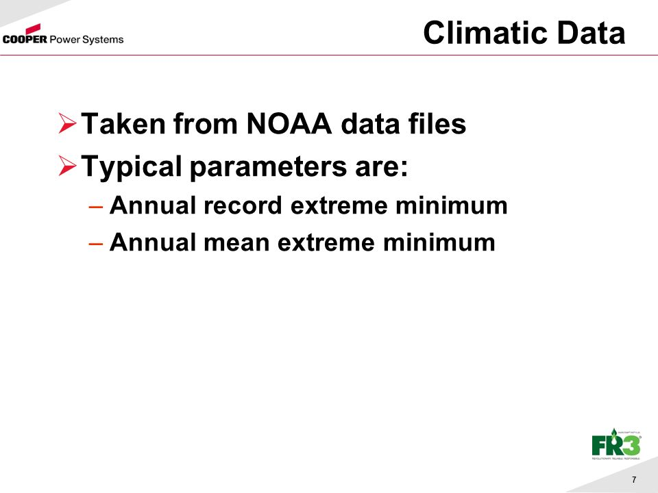7 Taken from NOAA data files Typical parameters are: –Annual record extreme minimum –Annual mean extreme minimum