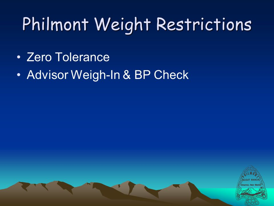 Philmont Weight Restrictions Zero Tolerance Advisor Weigh-In & BP Check
