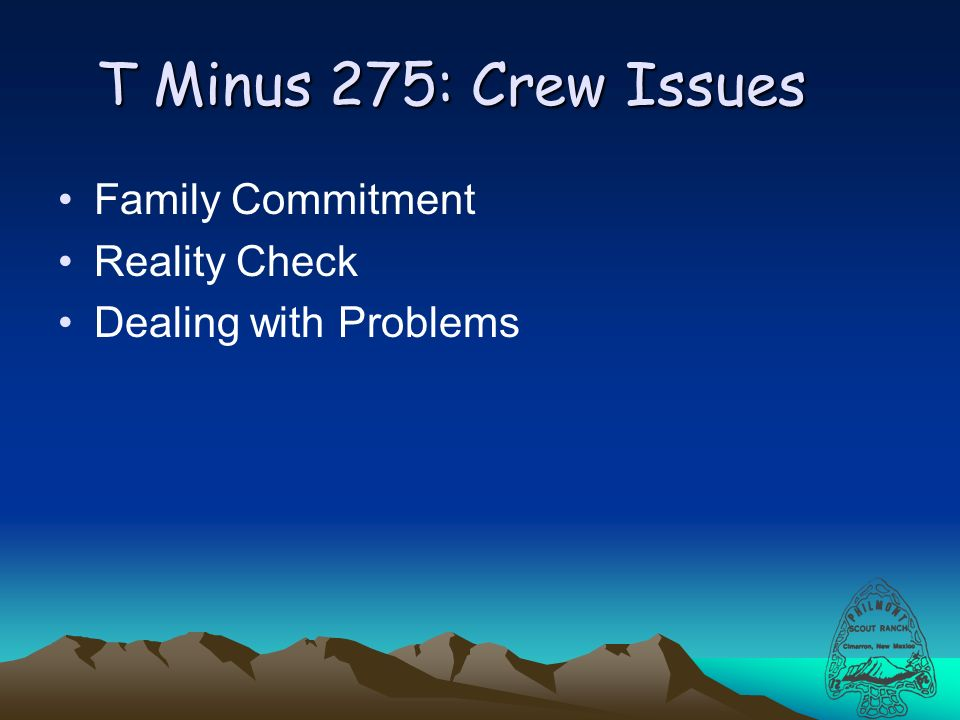 T Minus 275: Crew Issues Family Commitment Reality Check Dealing with Problems