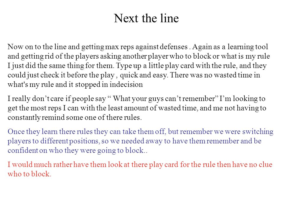 Next the line Now on to the line and getting max reps against defenses.