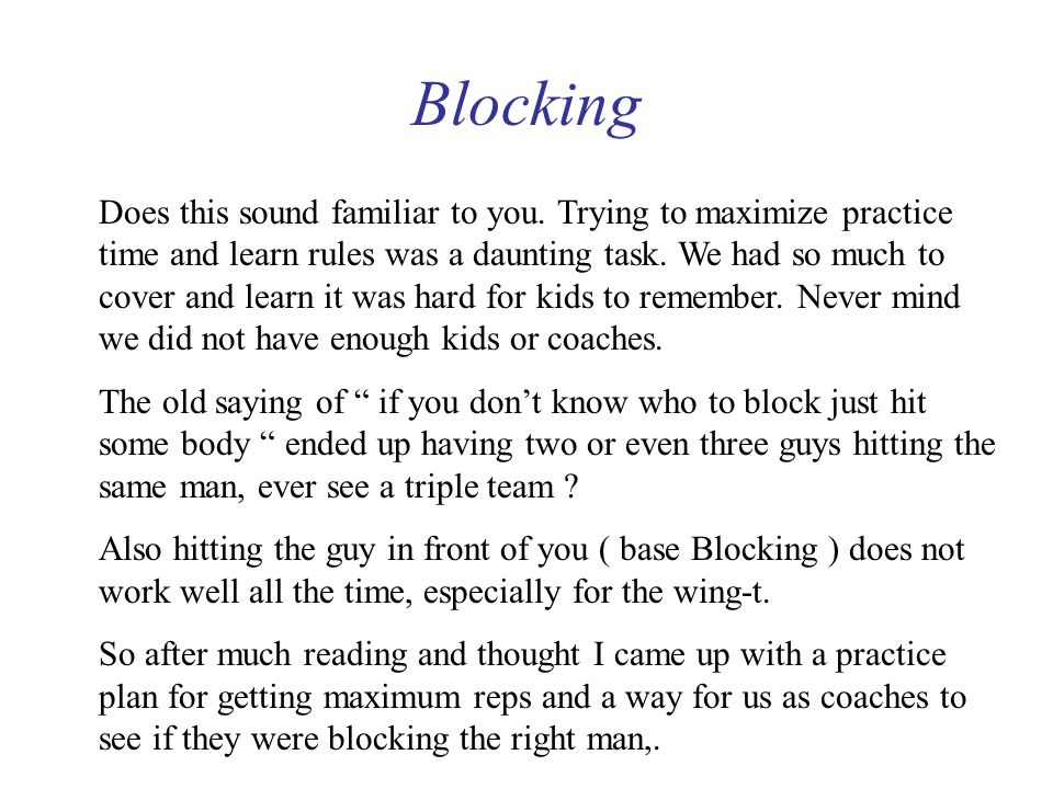 Blocking Does this sound familiar to you.