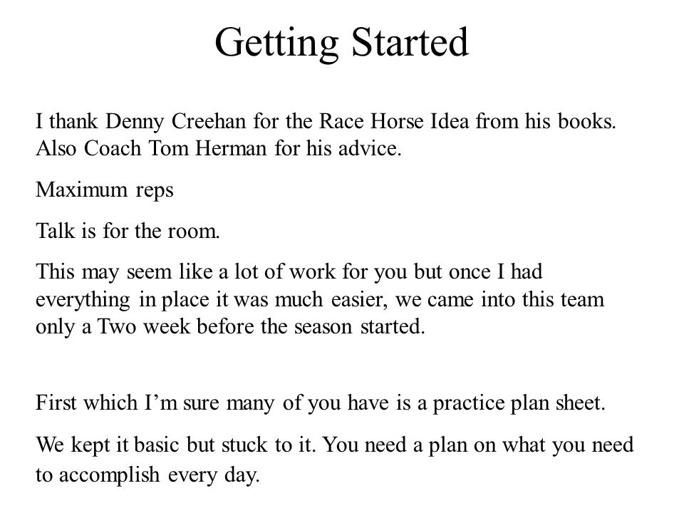 Getting Started I thank Denny Creehan for the Race Horse Idea from his books.