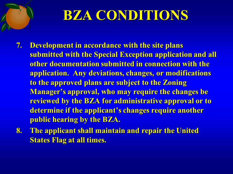BZA CONDITIONS 7.Development in accordance with the site plans submitted with the Special Exception application and all other documentation submitted in connection with the application.