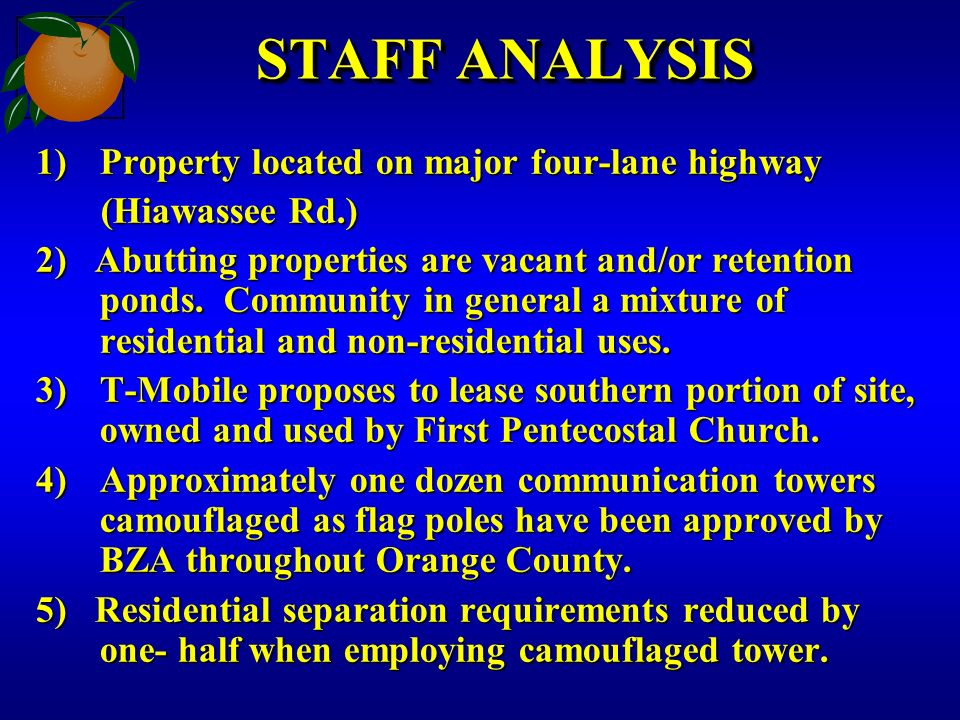 STAFF ANALYSIS 1)Property located on major four-lane highway (Hiawassee Rd.) (Hiawassee Rd.) 2) Abutting properties are vacant and/or retention ponds.
