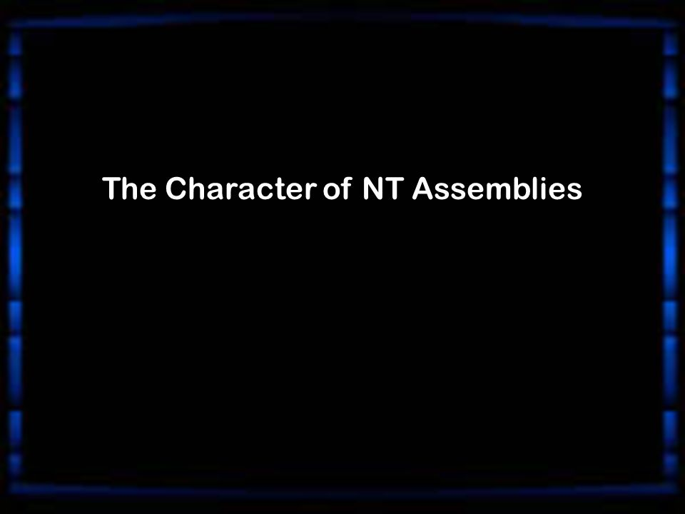 The Character of NT Assemblies
