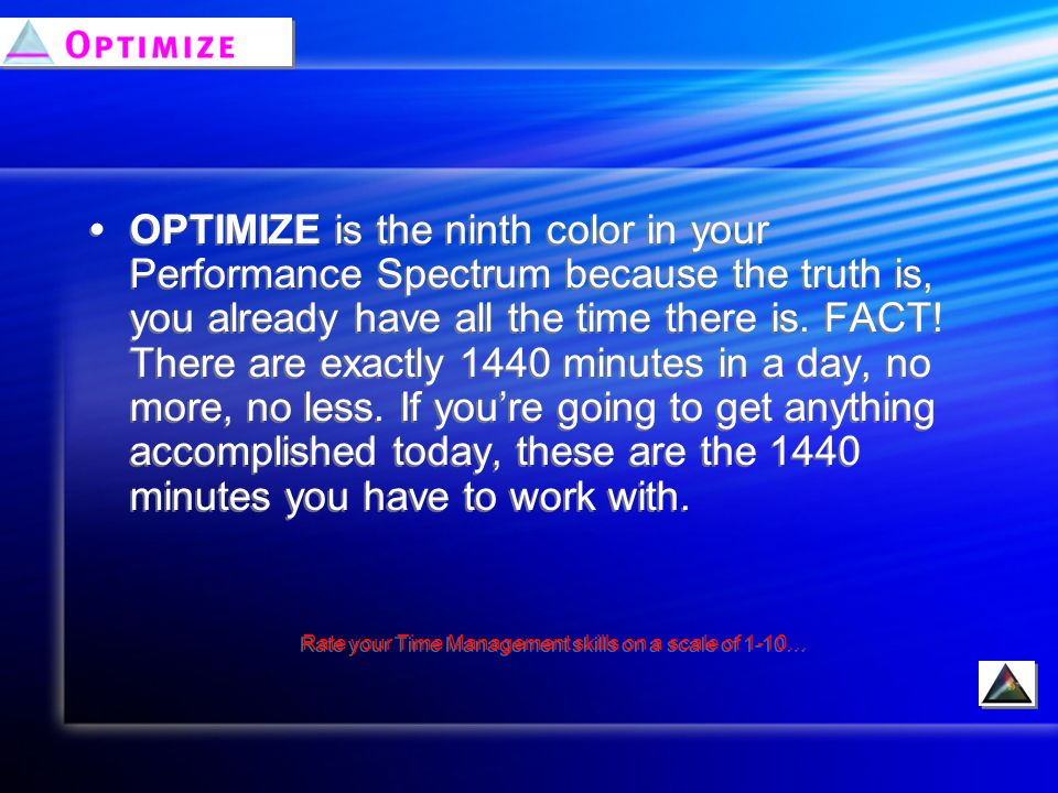 OPTIMIZE is the ninth color in your Performance Spectrum because the truth is, you already have all the time there is.
