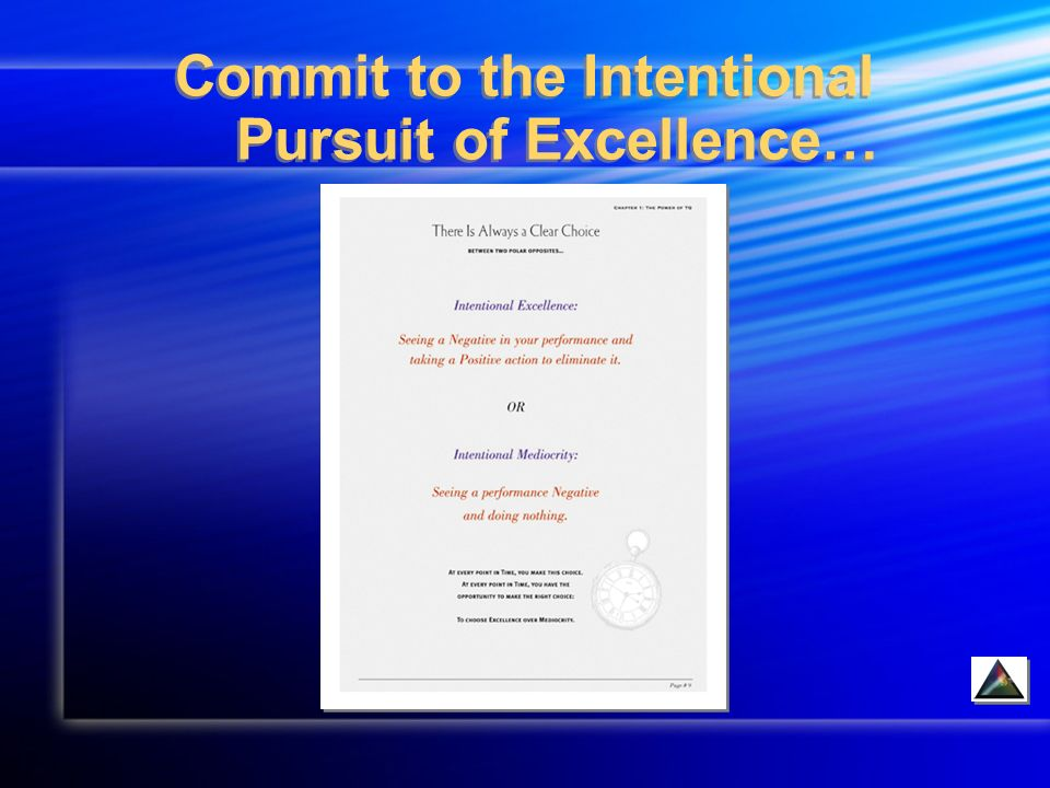 Commit to the Intentional Pursuit of Excellence…