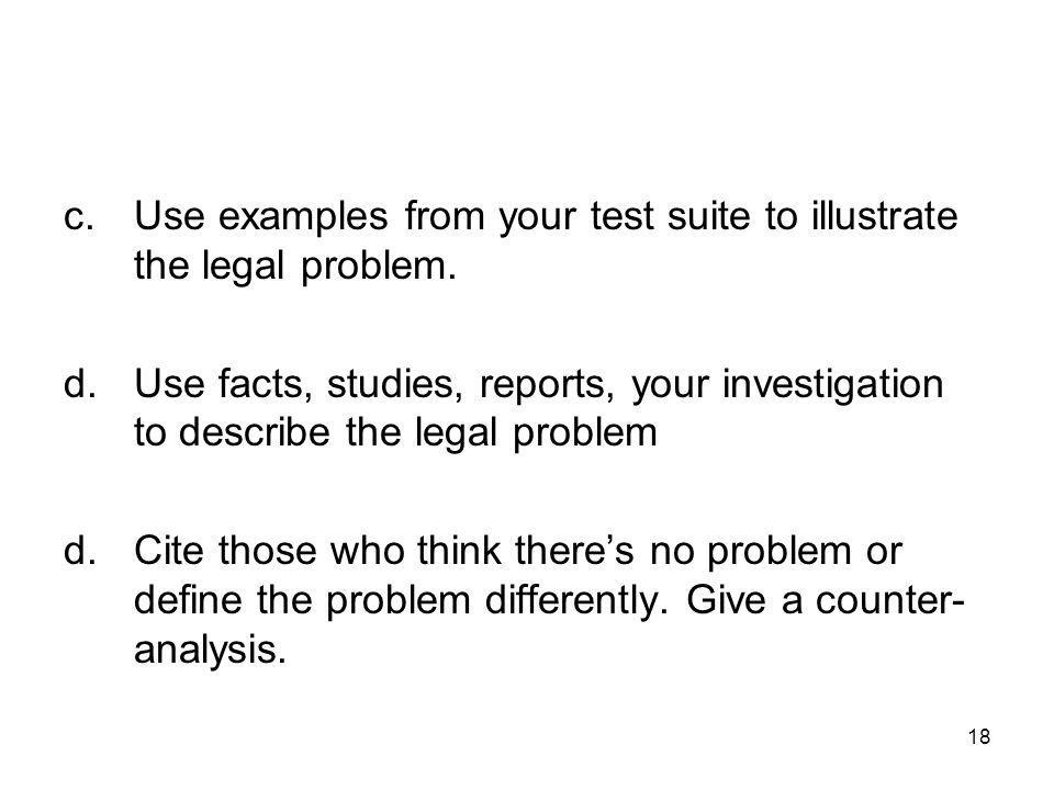 18 c.Use examples from your test suite to illustrate the legal problem.