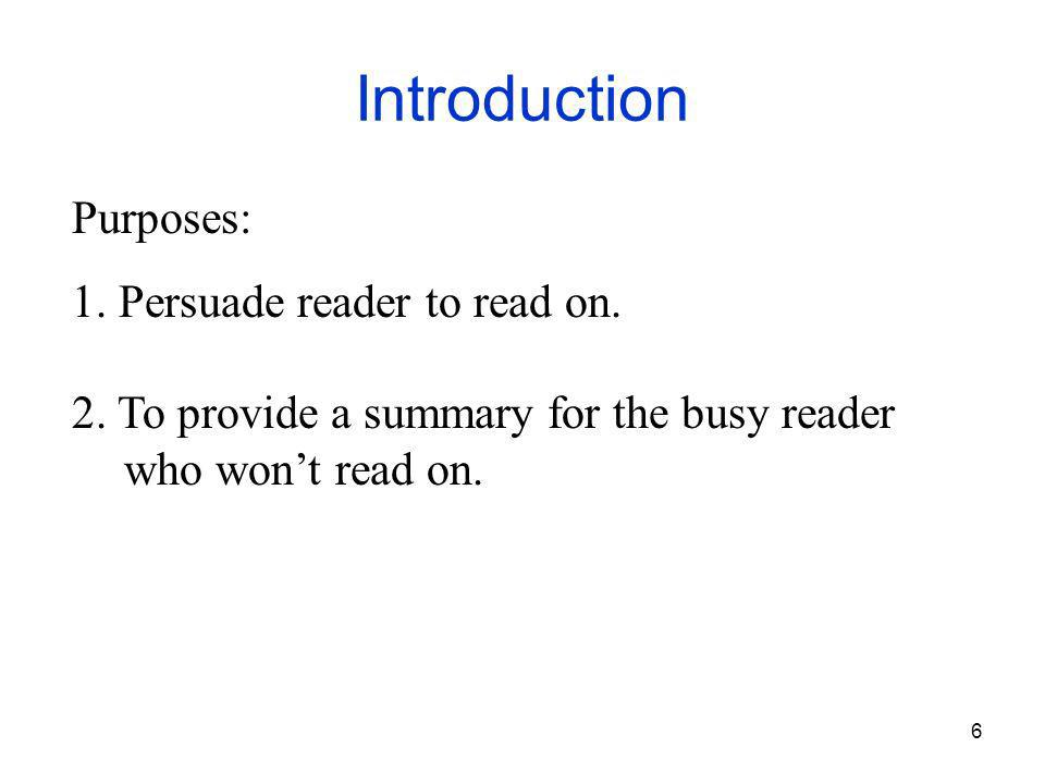 6 Introduction Purposes: 1. Persuade reader to read on.