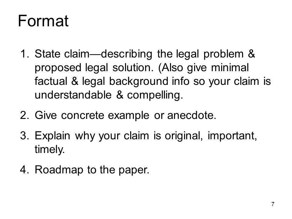 7 Format 1.State claimdescribing the legal problem & proposed legal solution.