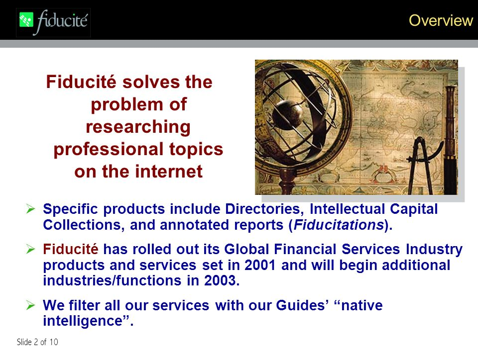 Slide 2 of 10 Overview Specific products include Directories, Intellectual Capital Collections, and annotated reports (Fiducitations).