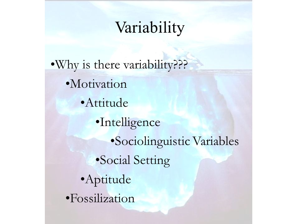 Why is there variability .