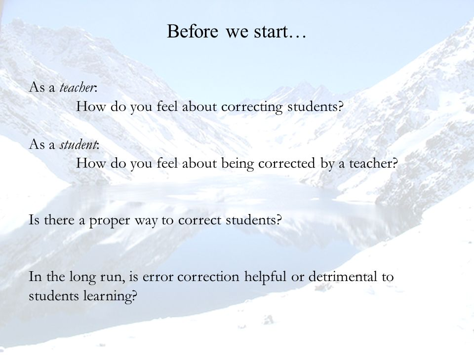As a teacher: How do you feel about correcting students.