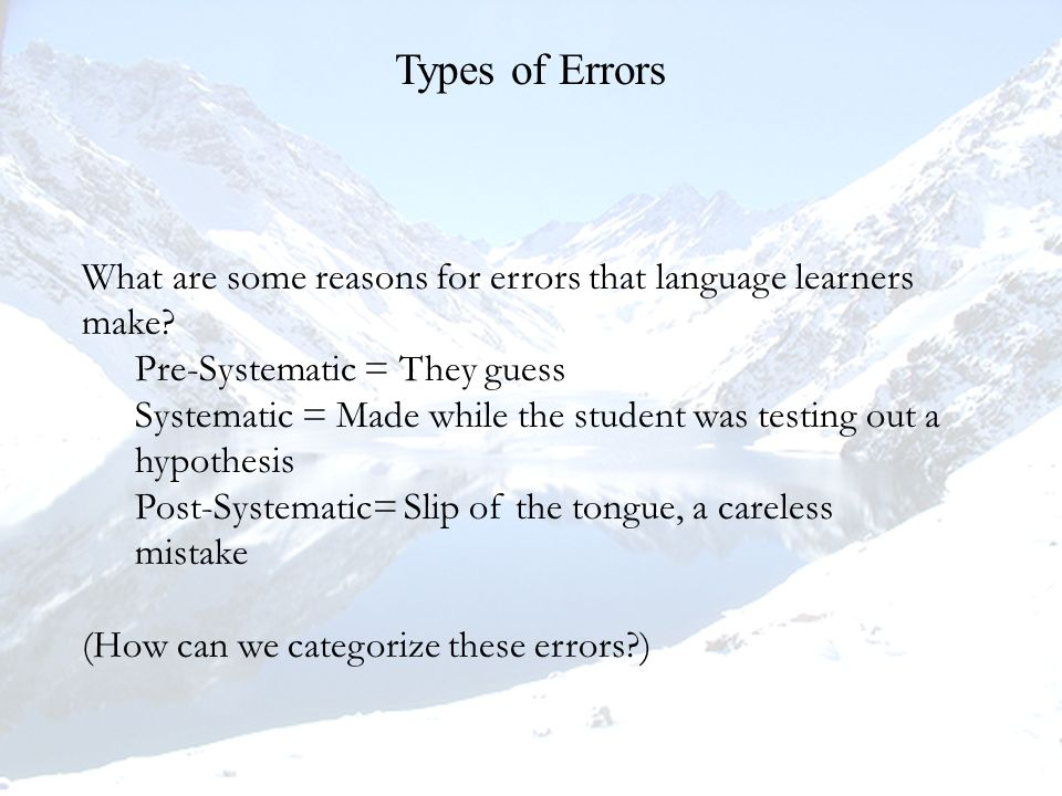 What are some reasons for errors that language learners make.