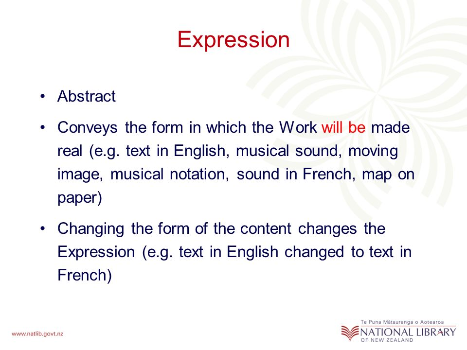 Expression Abstract Conveys the form in which the Work will be made real (e.g.