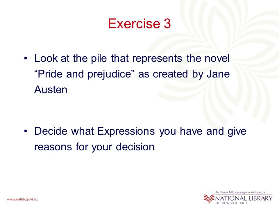 Exercise 3 Look at the pile that represents the novel Pride and prejudice as created by Jane Austen Decide what Expressions you have and give reasons for your decision