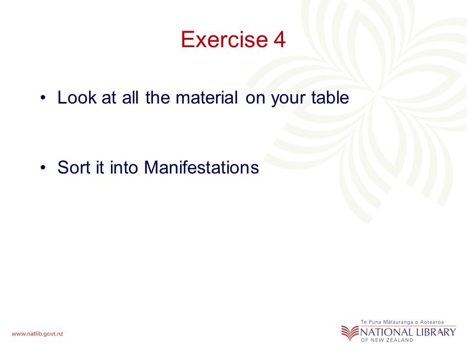 Exercise 4 Look at all the material on your table Sort it into Manifestations
