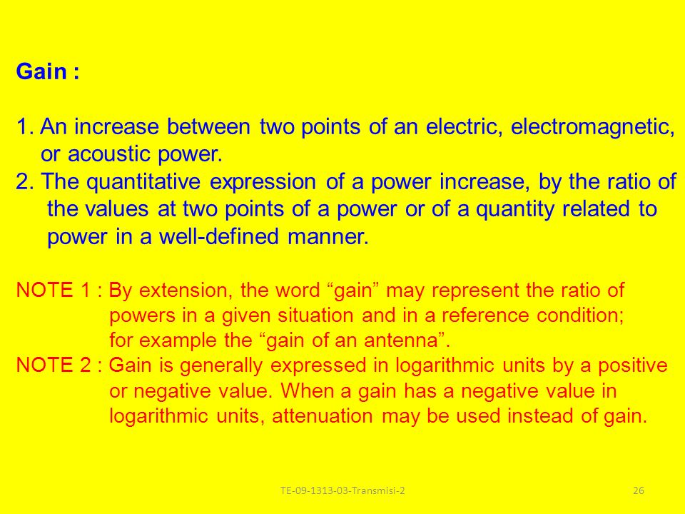 TE Transmisi-225 attenuation, loss : 1.A decrease between two points of an electric, electromagnetic or acoustic power.