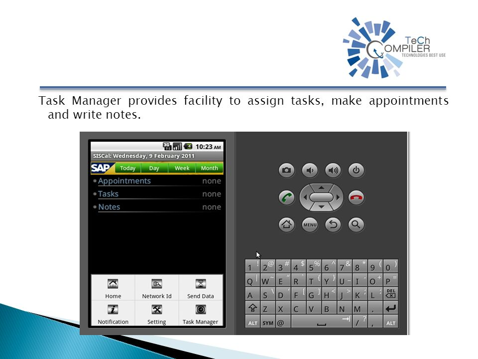 Task Manager provides facility to assign tasks, make appointments and write notes.
