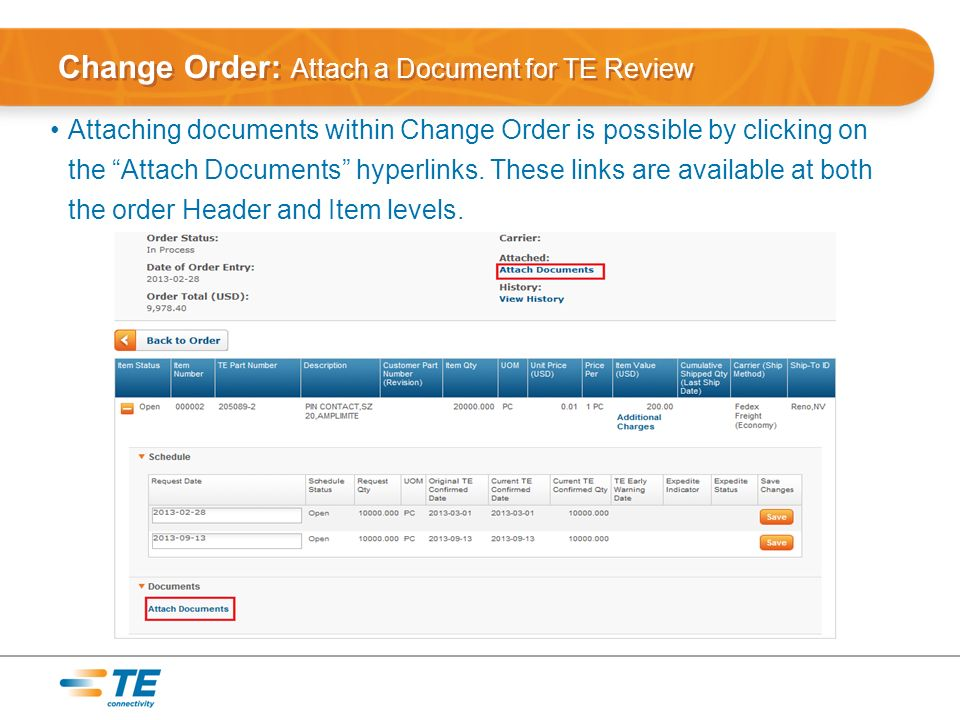 Change Order: Attach a Document for TE Review Attaching documents within Change Order is possible by clicking on the Attach Documents hyperlinks.