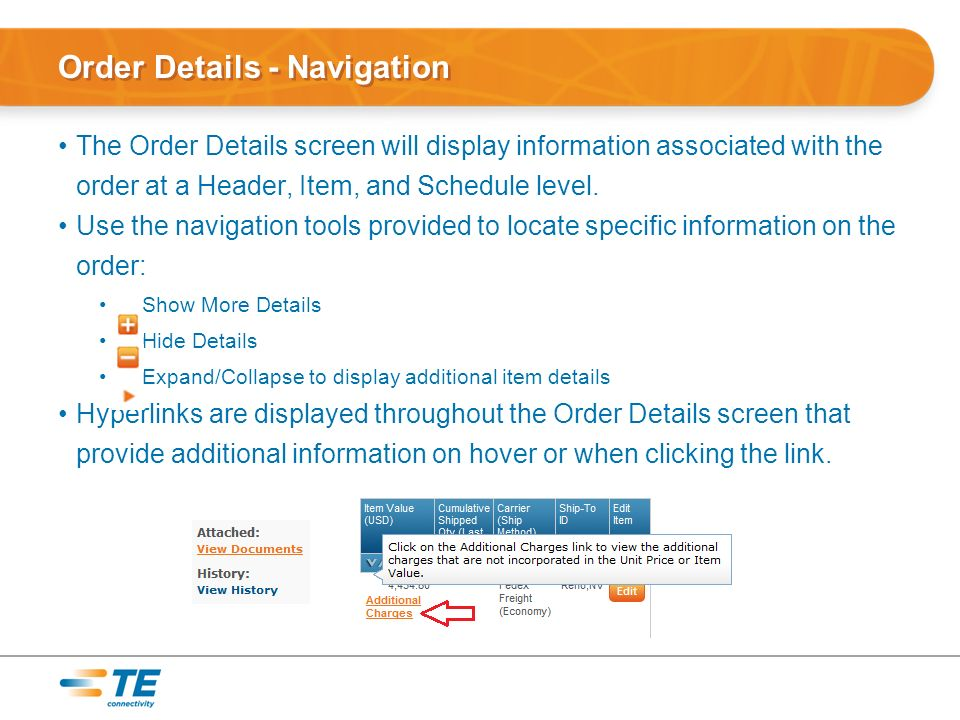 Order Details - Navigation The Order Details screen will display information associated with the order at a Header, Item, and Schedule level.