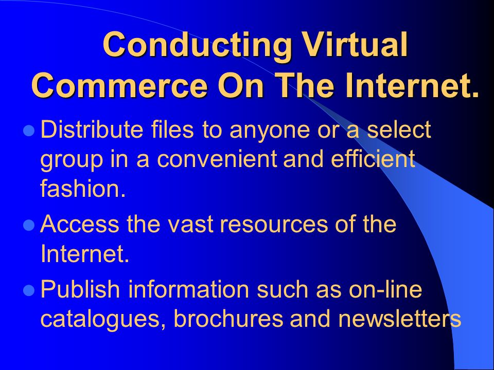Conducting Virtual Commerce On The Internet.