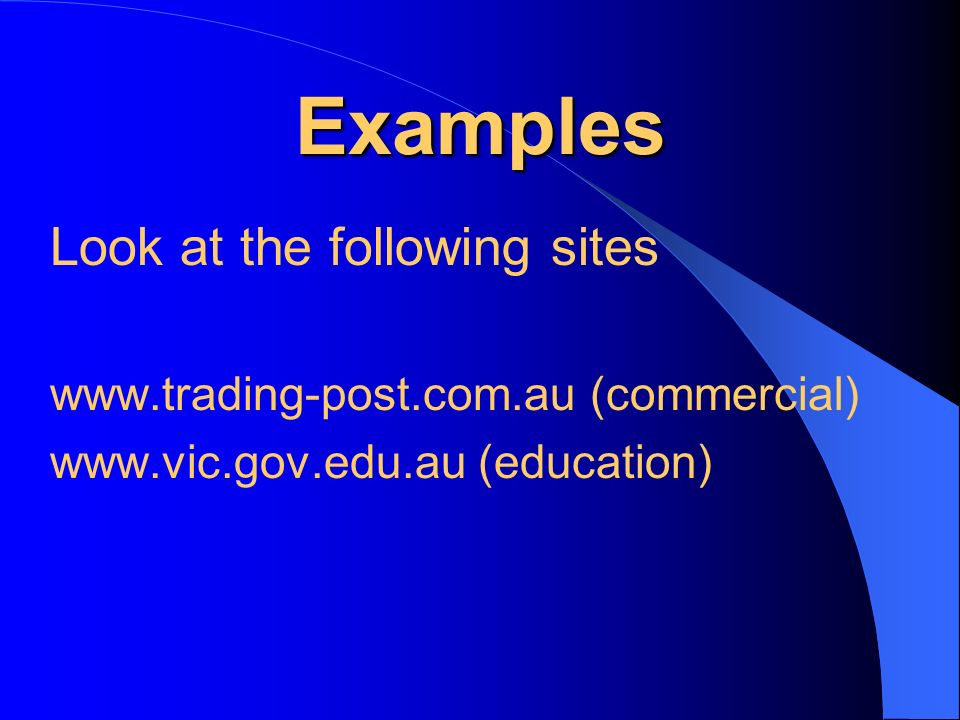 Examples Look at the following sites   (commercial)   (education)