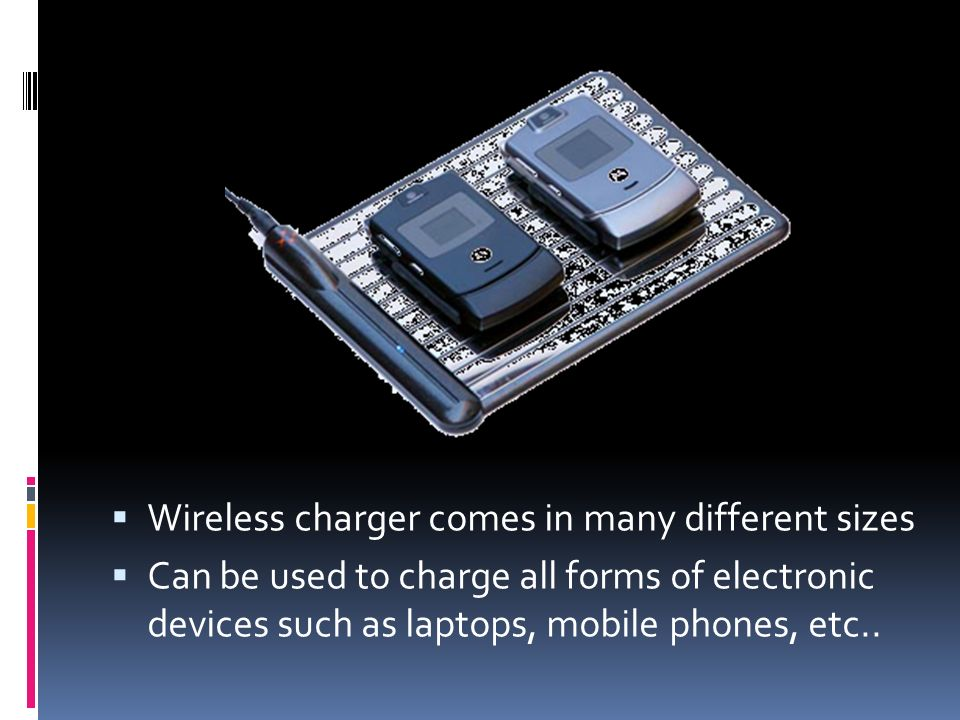 Wireless charger comes in many different sizes Can be used to charge all forms of electronic devices such as laptops, mobile phones, etc..