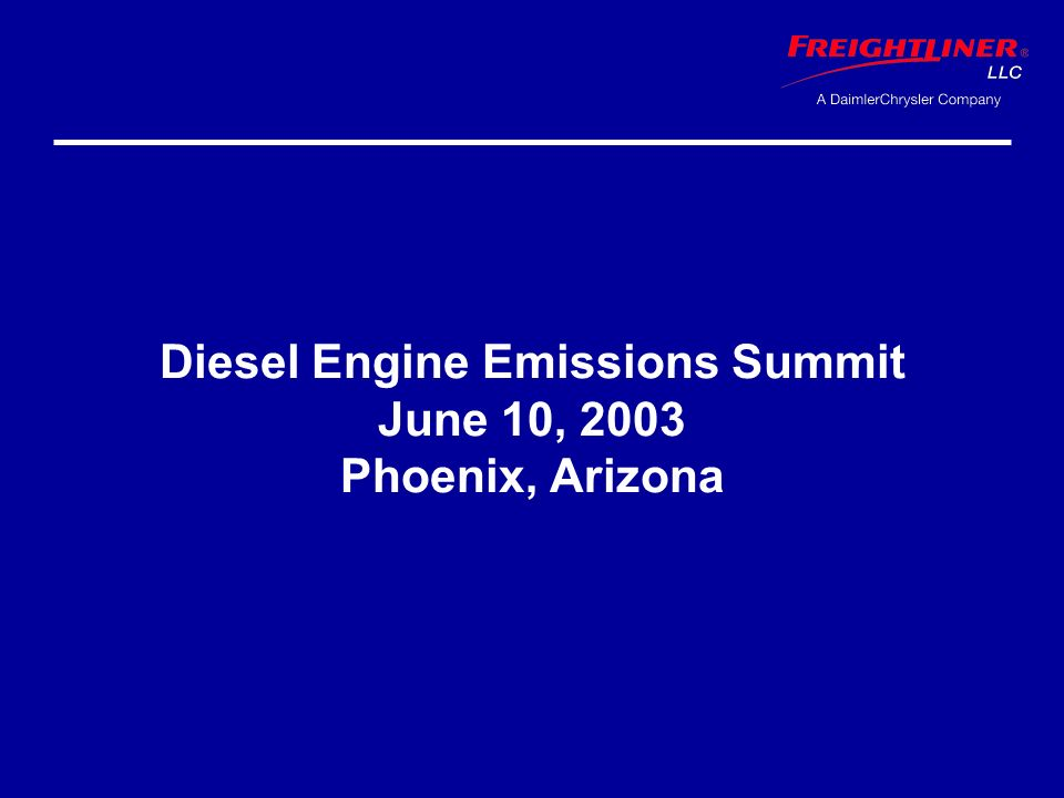 Diesel Engine Emissions Summit June 10, 2003 Phoenix, Arizona