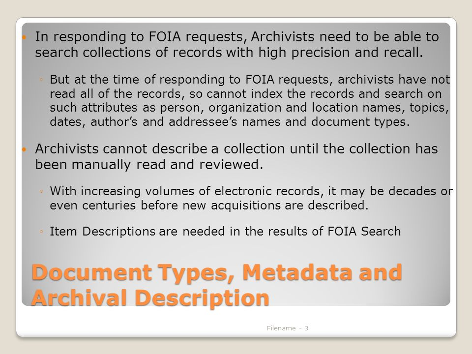 Document Types, Metadata and Archival Description In responding to FOIA requests, Archivists need to be able to search collections of records with high precision and recall.