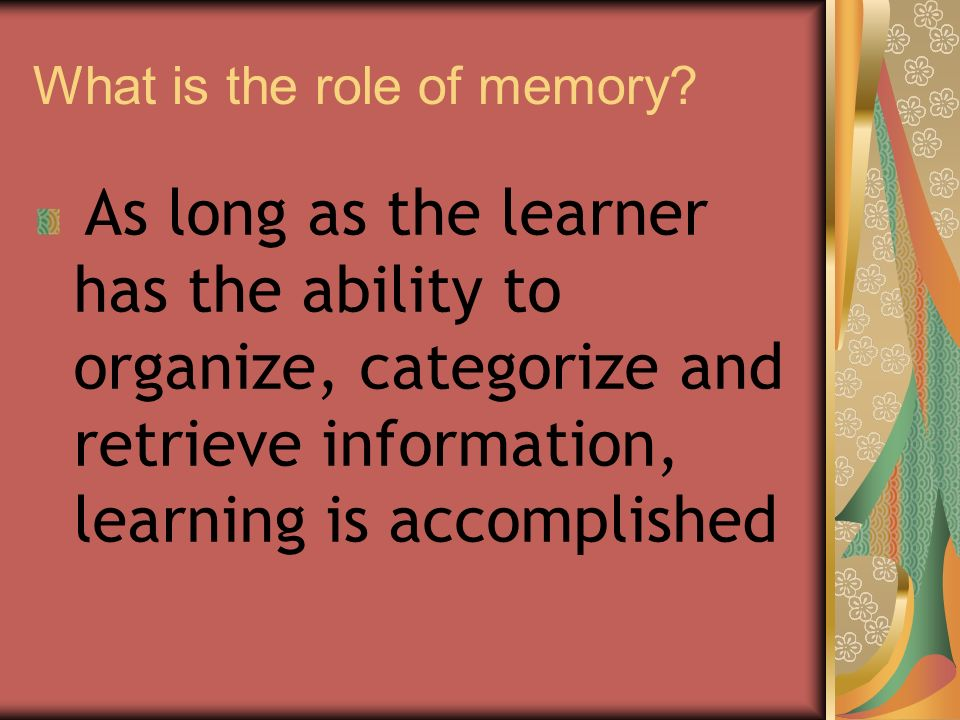 What is the role of memory.