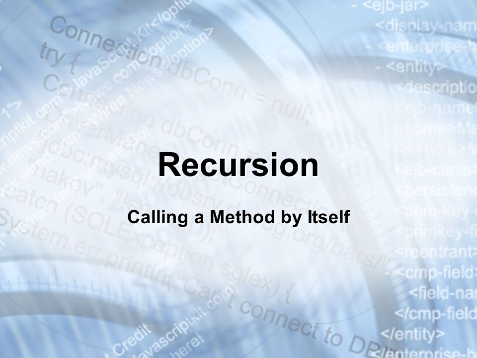 Recursion Calling a Method by Itself