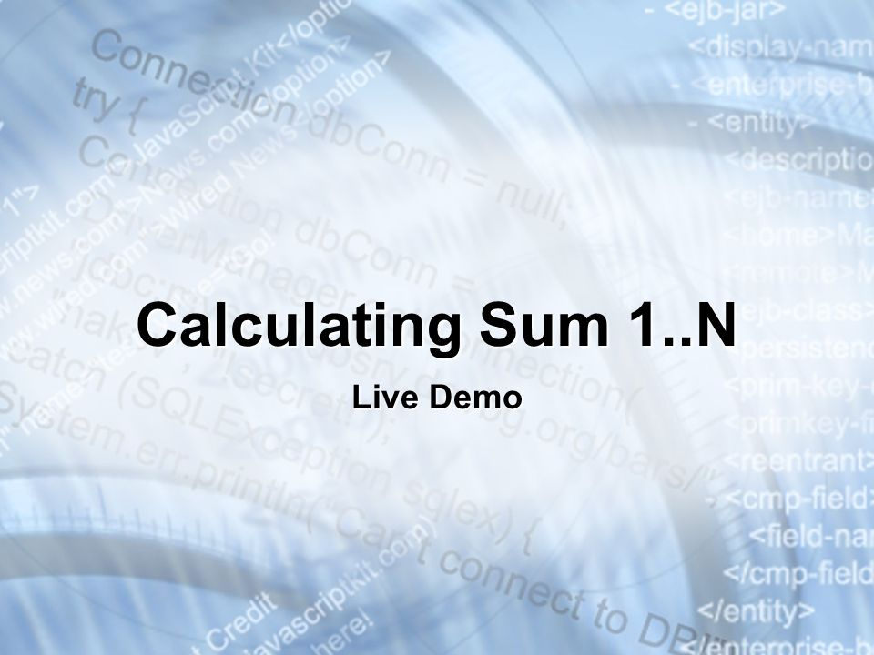 Calculating Sum 1..N Live Demo