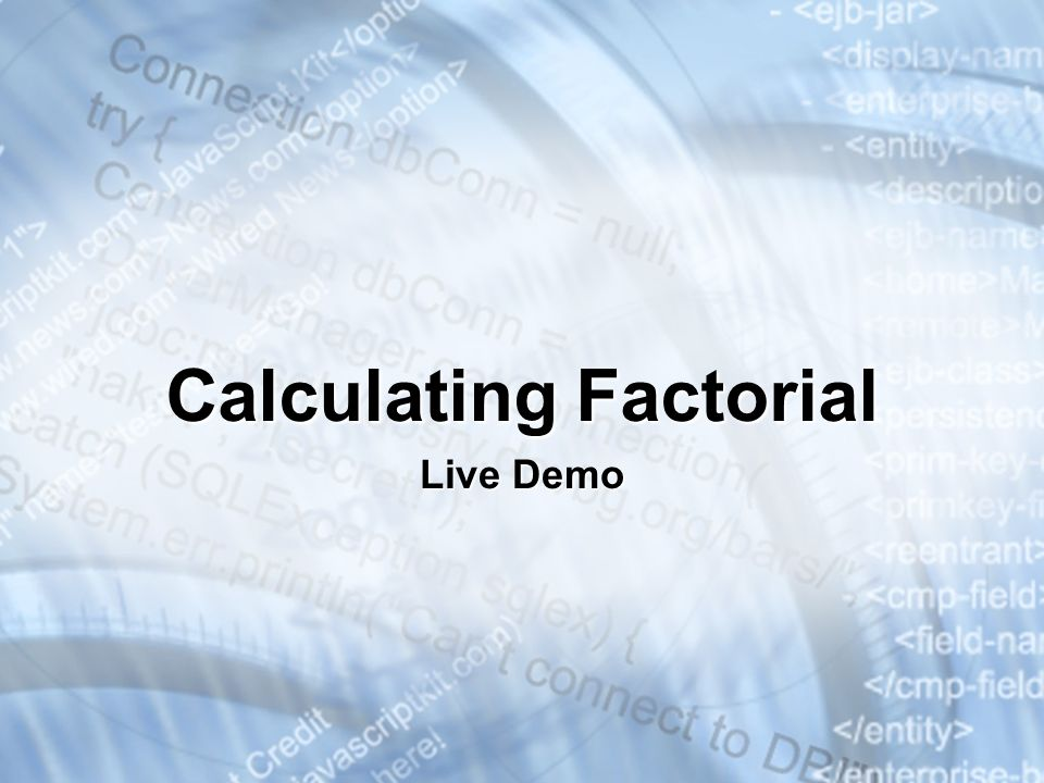 Calculating Factorial Live Demo