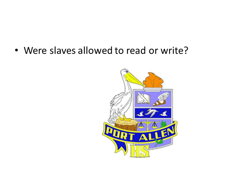 Were slaves allowed to read or write