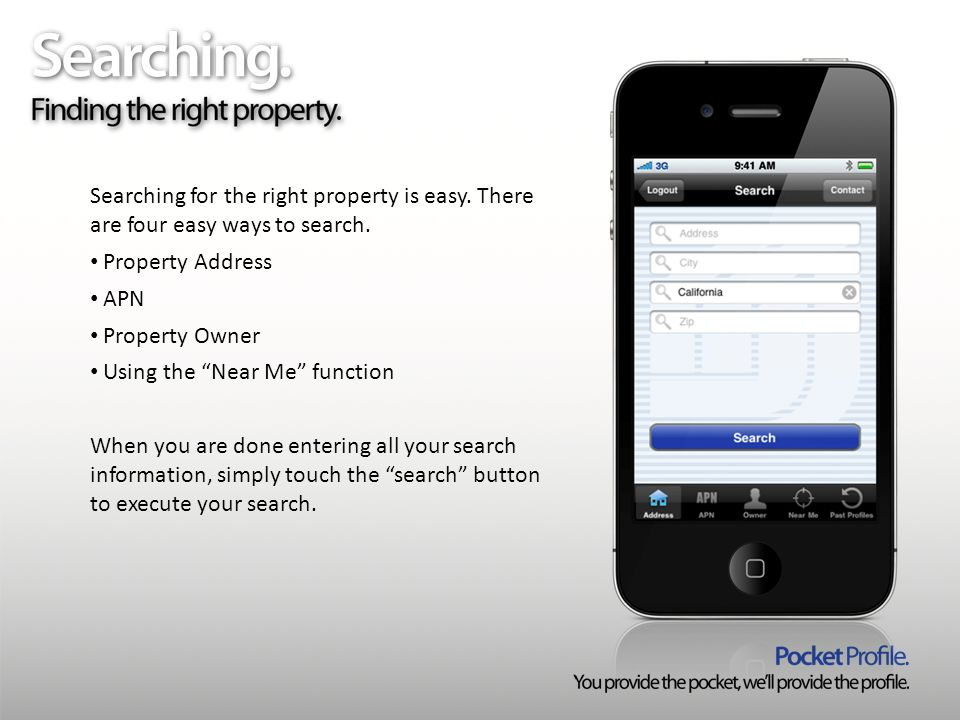 Searching for the right property is easy. There are four easy ways to search.